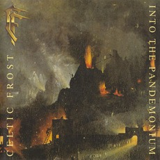 Into The Pandemonium (Remastered) mp3 Album by Celtic Frost