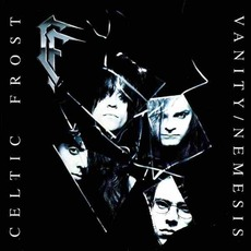 Vanity / Nemesis (Remastered) mp3 Album by Celtic Frost