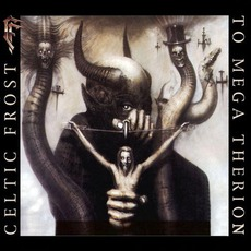 To Mega Therion (Remastered) mp3 Album by Celtic Frost