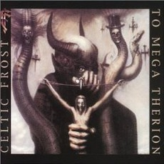 To Mega Therion (Re-Issue) mp3 Album by Celtic Frost