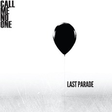 Last Parade (Deluxe Edition) mp3 Album by Call Me No One