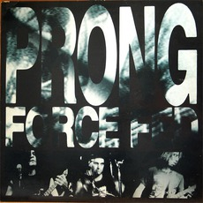 Force Fed by Prong