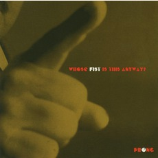 Whose Fist Is This Anyway mp3 Album by Prong