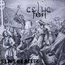 Reign Of Steel by Celtic Frost