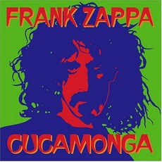 Frank Zappa: Cucamonga (Re-Issue) mp3 Compilation by Various Artists
