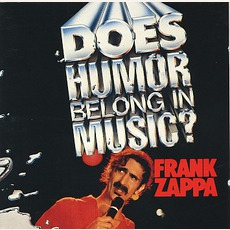 Does Humor Belong In Music? mp3 Live by Frank Zappa