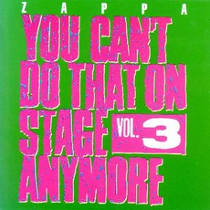 You Can't Do That On Stage Anymore, Volume 3 mp3 Live by Frank Zappa