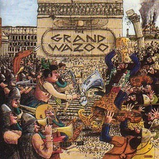 The Grand Wazoo mp3 Album by The Mothers