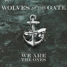 We Are The Ones mp3 Album by Wolves At The Gate