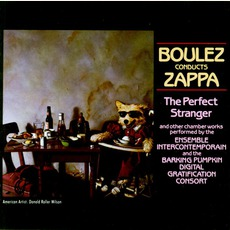 Boulez Conducts Zappa: The Perfect Stranger mp3 Album by Frank Zappa