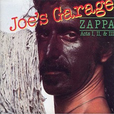 Joe's Garage: Acts I, II & III (Remastered) mp3 Album by Frank Zappa