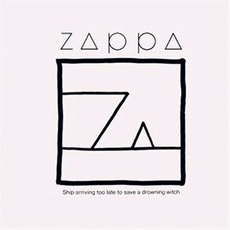 Ship Arriving Too Late To Save A Drowning Witch by Frank Zappa