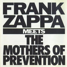 Frank Zappa Meets The Mothers Of Prevention mp3 Album by Frank Zappa