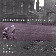 Love Not Money...Plus mp3 Album by Everything but the Girl
