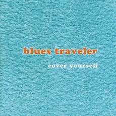 Cover Yourself mp3 Album by Blues Traveler
