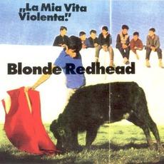 La Mia VIta VIolenta mp3 Album by Blonde Redhead