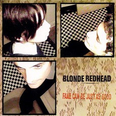 Fake Can Be Just As Good (Japanese Edition) mp3 Album by Blonde Redhead