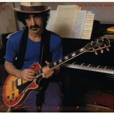 Shut Up 'N Play Yer Guitar by Frank Zappa
