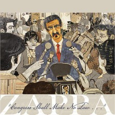"""Congress Shall Make No Law…"" by Frank Zappa"