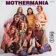Mothermania: The Best Of The Mothers mp3 Artist Compilation by The Mothers Of Invention