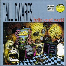 Hello Cruel World mp3 Artist Compilation by Tall Dwarfs