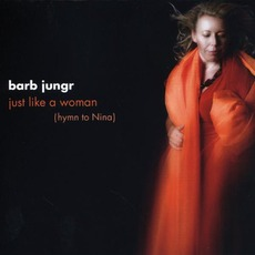 Just Like A Woman (Hymn To Nina) mp3 Album by Barb Jungr