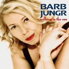 Walking In The Sun mp3 Album by Barb Jungr