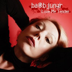 Love Me Tender mp3 Album by Barb Jungr
