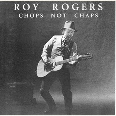 Chops Not Chaps mp3 Album by Roy Rogers