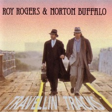 Travellin' Tracks mp3 Album by Roy Rogers & Norton Buffalo