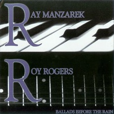 Ballads Before The Rain by Ray Manzarek & Roy Rogers