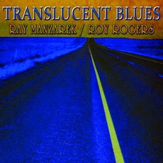 Translucent Blues mp3 Album by Ray Manzarek & Roy Rogers