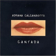 Cantada (Re-Issue) by Adriana Calcanhotto