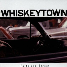 Faithless Street (Re-Issue) by Whiskeytown
