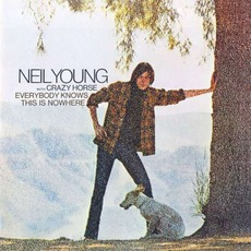 Everybody Knows This Is Nowhere (Remastered) mp3 Album by Neil Young & Crazy Horse