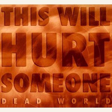 This Will Hurt Someone mp3 Album by Dead World