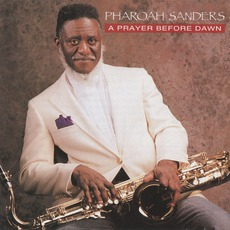 A Prayer Before Dawn mp3 Album by Pharoah Sanders