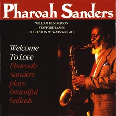 Welcome To Love mp3 Album by Pharoah Sanders