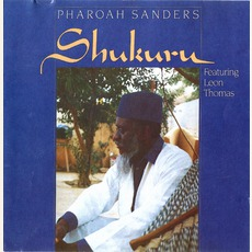 Shukuru (Re-Issue) mp3 Album by Pharoah Sanders