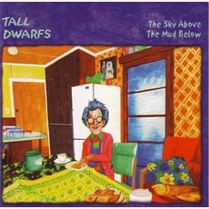 The Sky Above The Mud Below mp3 Album by Tall Dwarfs