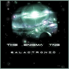 Galactronic mp3 Album by The Enigma TNG