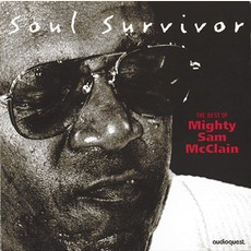 Soul Survivor: The Best Of Mighty Sam McClain mp3 Artist Compilation by Mighty Sam McClain