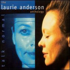 Talk Normal: The Laurie Anderson Anthology mp3 Artist Compilation by Laurie Anderson
