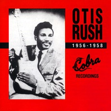 Otis Rush 1956-1958: Cobra Recordings