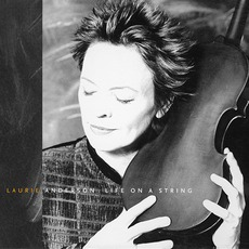 Life On A String mp3 Album by Laurie Anderson