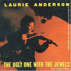 The Ugly One With The Jewels And Other Stories mp3 Album by Laurie Anderson