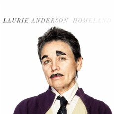 Homeland mp3 Album by Laurie Anderson