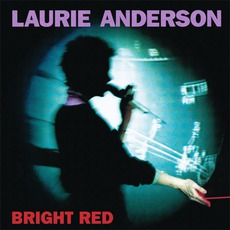 Bright Red mp3 Album by Laurie Anderson