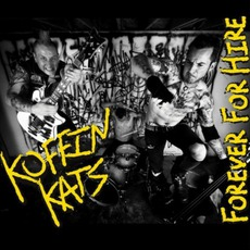 Forever For Hire (Limited Edition) by Koffin Kats