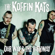 Our Way & The Highway mp3 Album by Koffin Kats